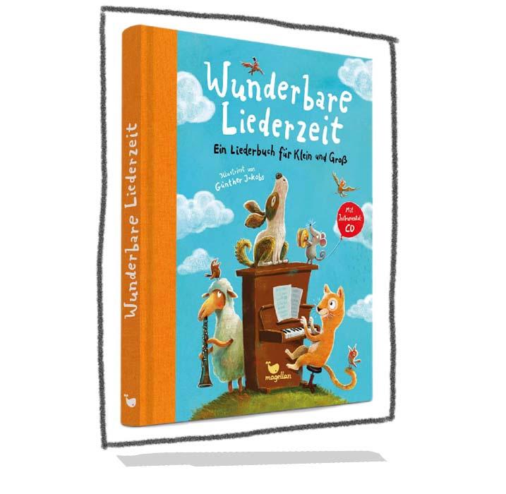 Wunderbare Liederzeit – Ein Liederbuch für Klein und Groß